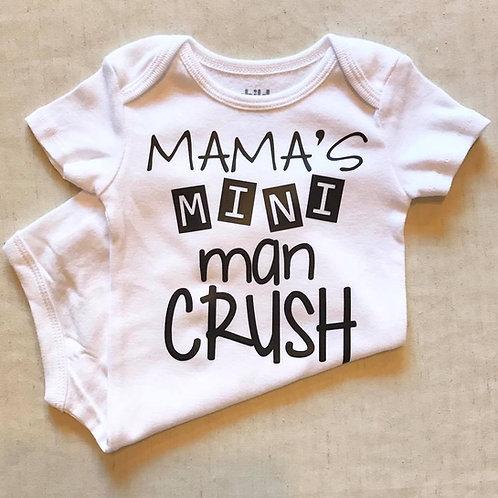 Onesie- Mama's Mini Man Crush