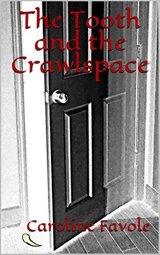 Tooth And Crawlspace Book Cari Favole