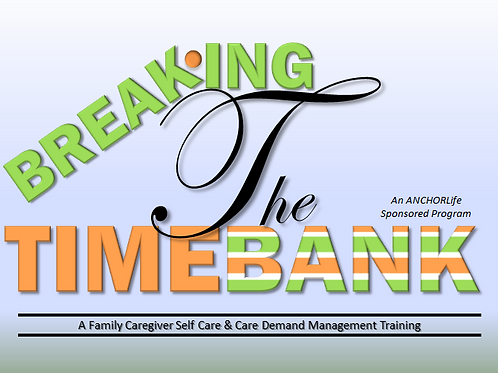 Breaking The Time Bank - Caregiver Training Weekly