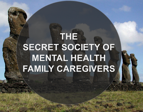 The Secret Society of Mental Health Family Caregivers.PNG