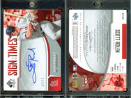 2006 SP Authentic - Sign of the Times #SR AU, SN75, EXCH