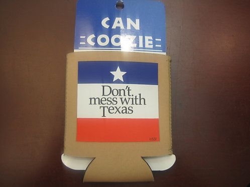Don't Mess with Texas Can Coozie