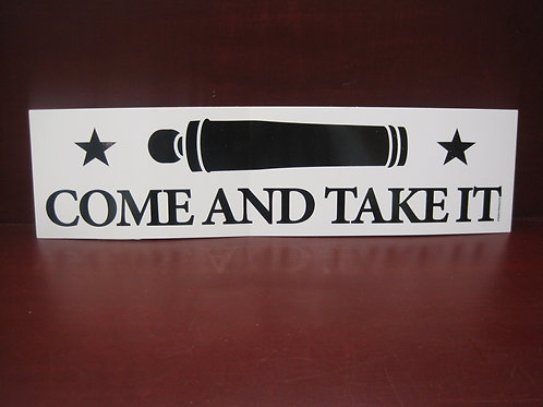"""""""Come and Take It"""" - The famous Texan Quote"""
