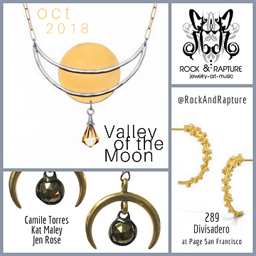 Camille Torres Designs Valley of te Moon at Rock and Rapture Jewelry Gallery San Francisco