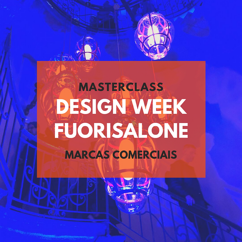 MASTER CLASS DESIGN WEEK - MARCAS COMERCIAIS