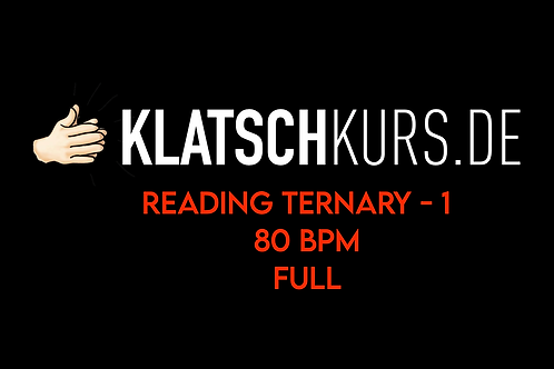 Reading Ternary 1, 80bpm, Full Version