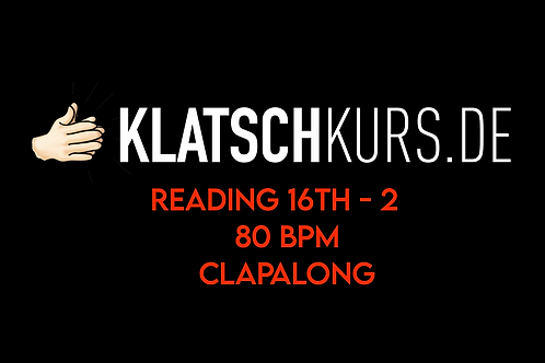 Reading 16th 2 80bpm Clapalong