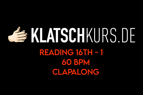 Reading 16th 1 60bpm Clapalong