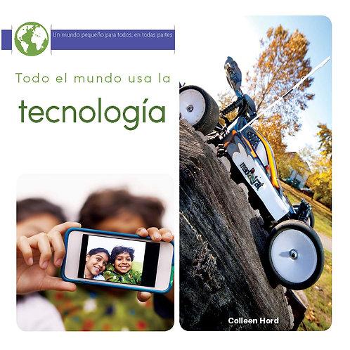 Todo el mundo usa tecnologia (The whole world uses technology)