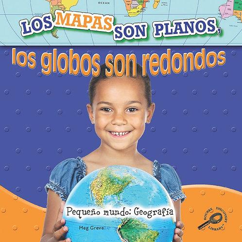 Los mapas son planos, Los globos redondos (Maps are Flat, Globes are round)