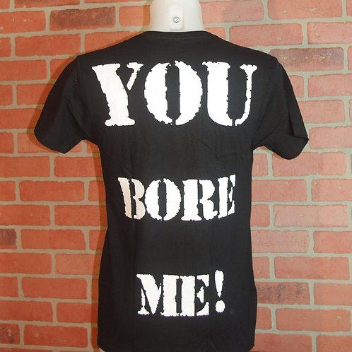 """T-Shirt """"YOU BORE ME!"""" Gentleman"""