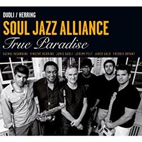 DUDLI & HERRING'S SOUL JAZZ ALLIANCE 'TRUE PARADISE'