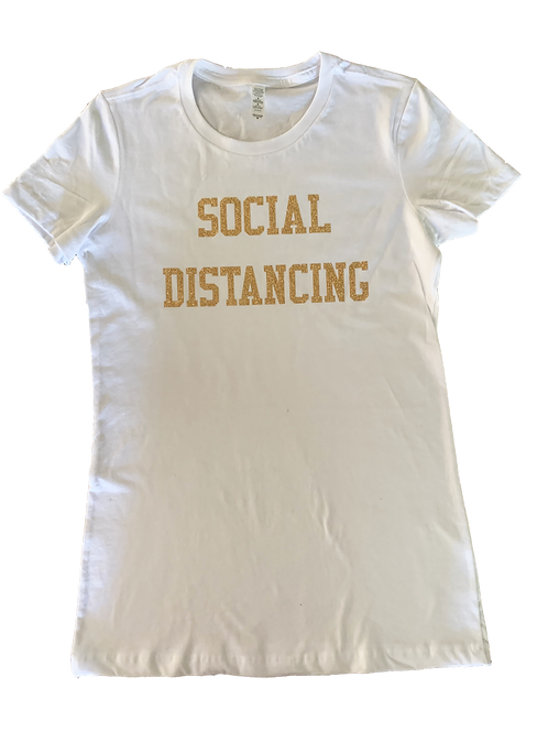 "Women's Short Sleeve T-Shirt w/ Gold Glitter ""Social Distancing"" print"