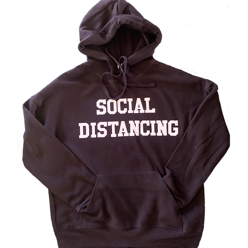 "Black Hoodie w/ White ""Social Distancing"" print"