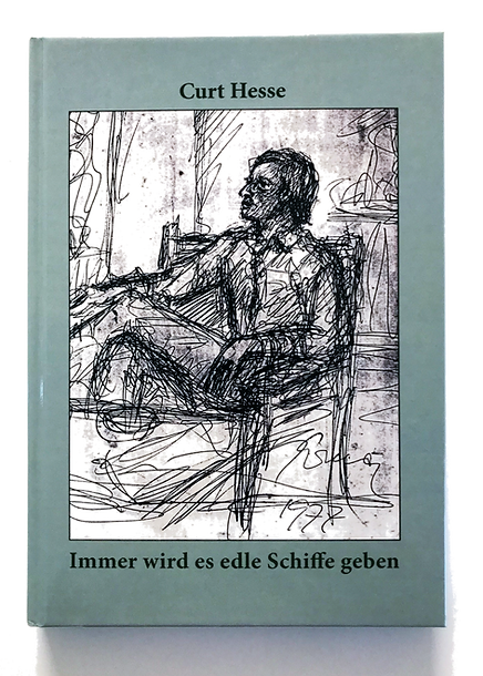 Curt Hesse Buch München Immer wird es edle Schiffe geben