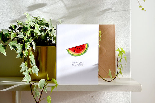 You're One In A Melon - Hand Drawn Greetings Card