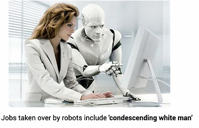 Jobs taken over by robots include 'mation #Rcondescending white man' .png