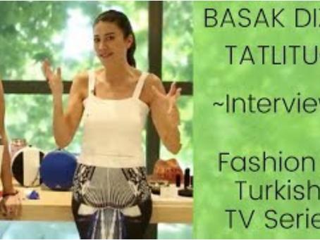Fashion in Turkish TV Series: Interview with Basak Dizer Tatlitug