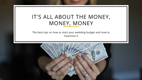 It's All About the Money, Money, Money! The Best Tips on How to Start Your Wedding Budget and How to Maximize it Blog Post