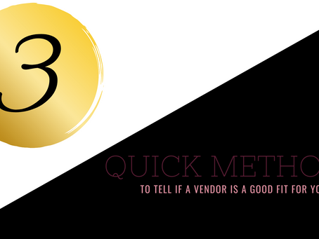3 Quick Methods to Tell if a Vendor is a Good Fit For You