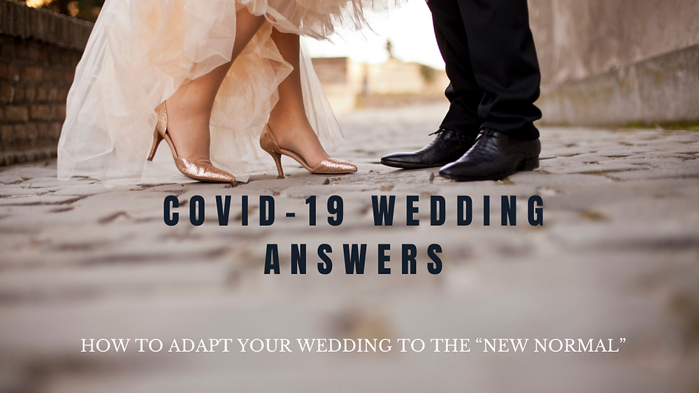 """Covid-19 Wedding Answers: How to Adapt Your Wedding to the """"New Normal"""" Blog Post"""