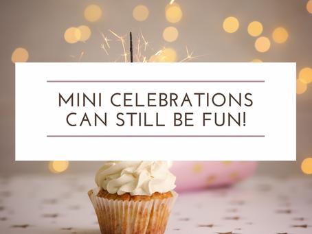 Mini-Celebrations Can Still Be Fun!