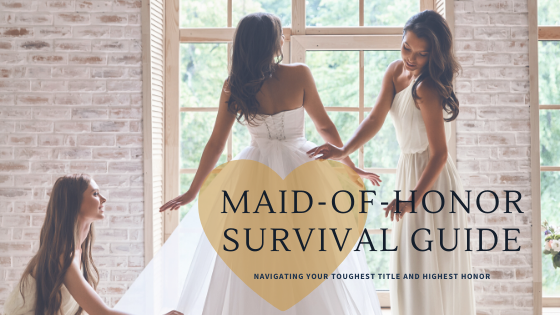 Maid-of-Honor Survival Guide: Navigating Your Toughest Title And Highest Honor