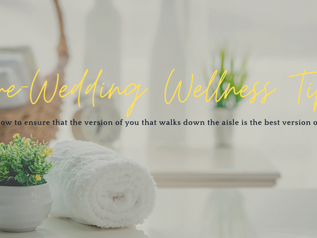 Pre-Wedding Wellness Tips