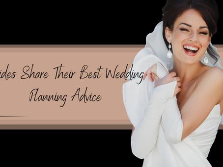 Brides Share Their Best Wedding Planning Advice