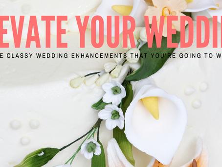 Elevate Your Wedding
