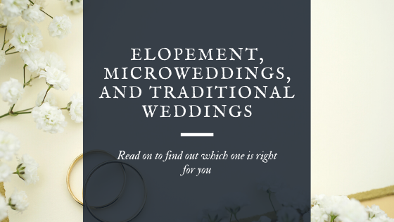 Elopement, Microweddings, and Traditional Weddings Blog Post