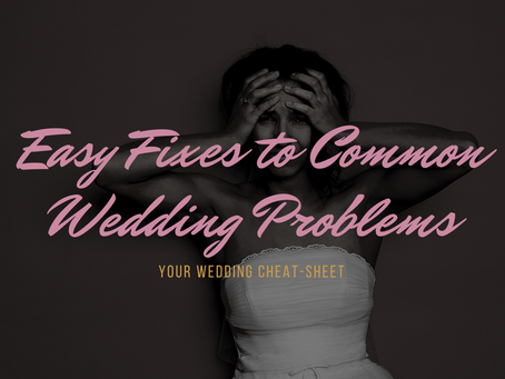 Easy Fixes to Common Wedding Problems