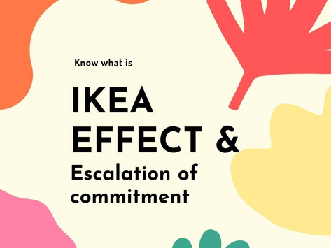 What is IKEA effect? Is IKEA effect keeping you from moving on?