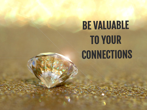 How to be valuable to your connections?