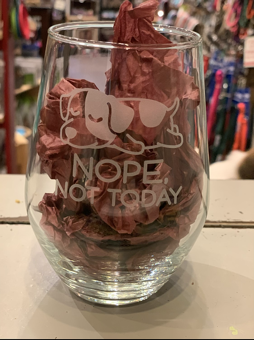"Stemless Wine glasses ""Nope, not today"""