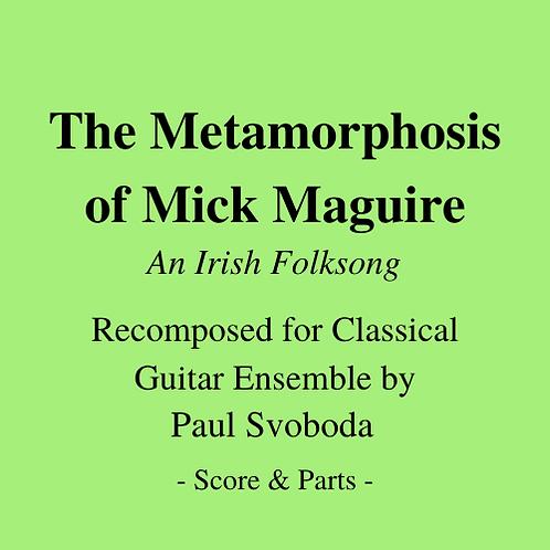The Metamorphosis of Mick Maguire (with Soloists; Irish trad. arr. Svoboda)
