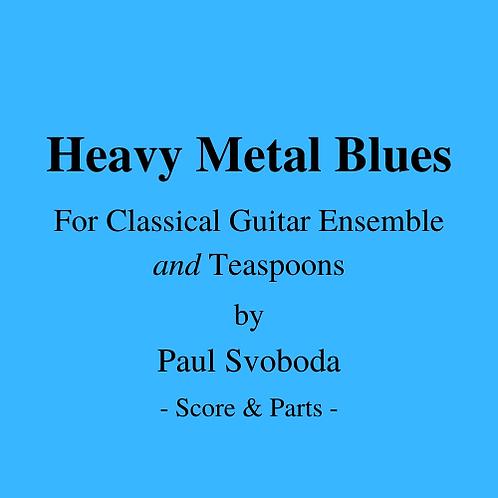 Heavy Metal Blues (for Guitar Ensemble and Teaspoons)