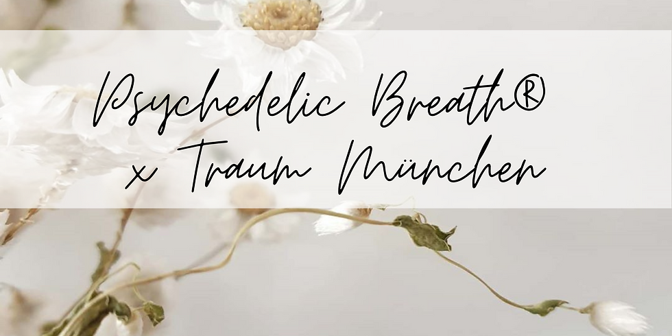 Psychedelic Breath® x Traum München