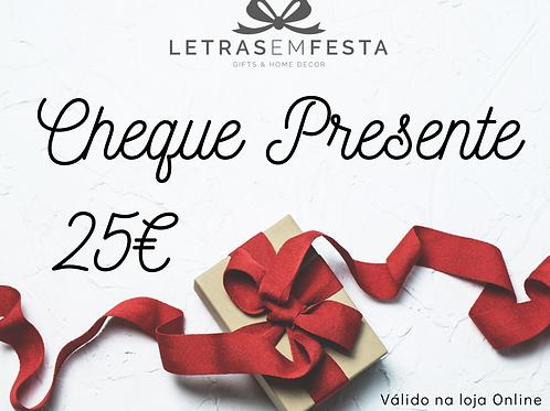 Cheque-Presente € 25
