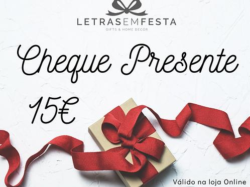Cheque-Presente € 15