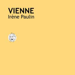 Lisez Vienne, de Irène Paulin