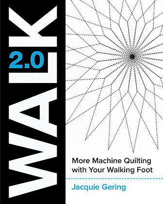 WALK 2.0 More Machine Quilting With Your Walking Foot (Signed copy)