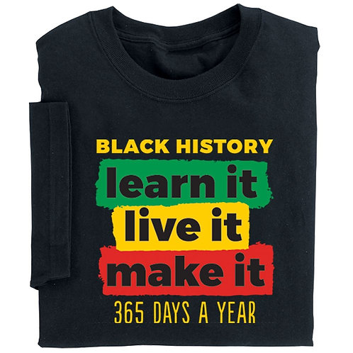 Black History: Learn It, Live It, Make It (Adult T-Shirt)