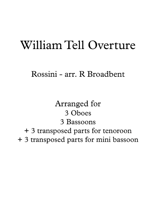 William Tell Overture for 3 oboes, 3 bassoons/3 tenoroons/3 mini bassoons