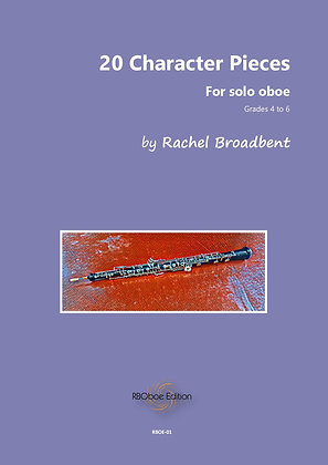 20 Character Pieces for solo oboe, gr4-6 by Rachel Broadbent