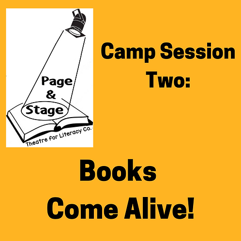 Camp Session 2: Books Come Alive! (ages 4-18)