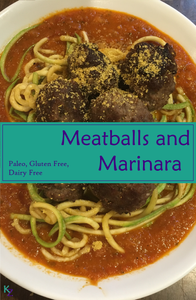 Paleo meatballs zoodles and homemade marinara sauce