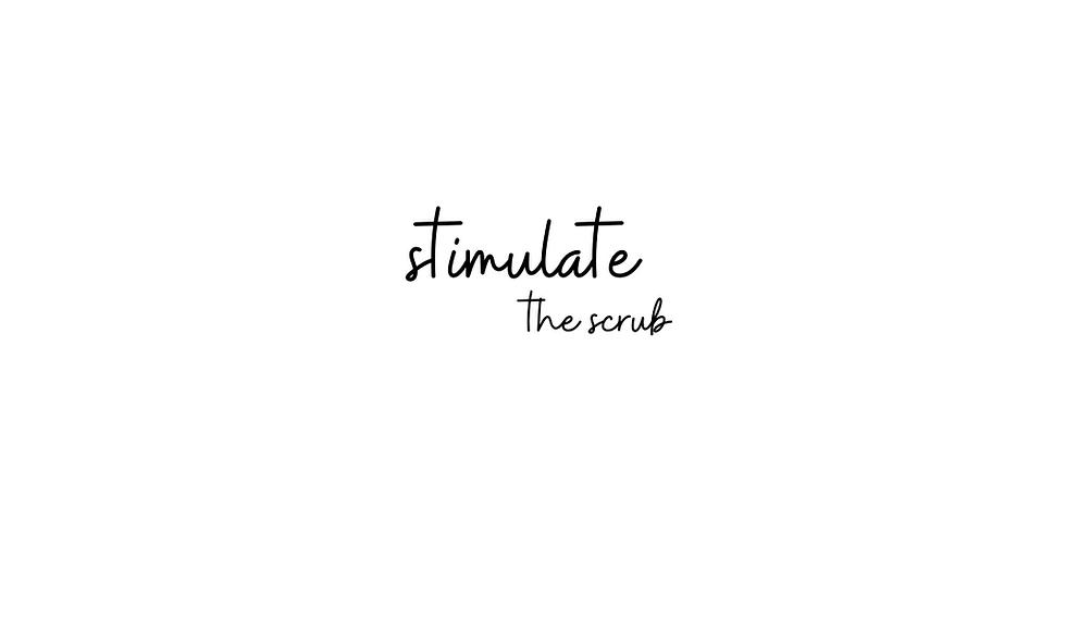 stimulate the Scrub