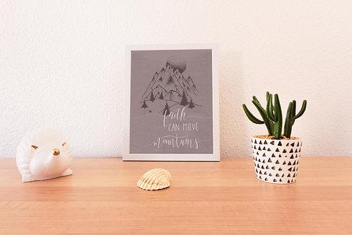 'Faith Can Move Mountains' Print