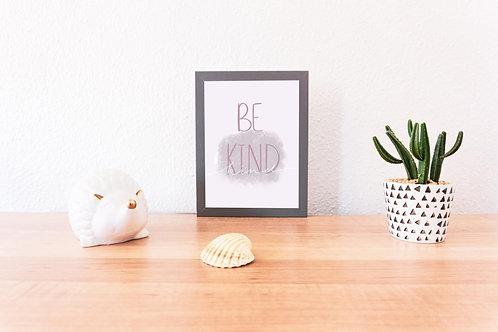 'Be Kind' Print